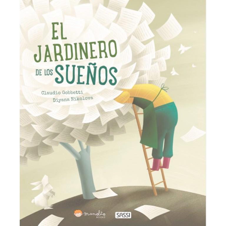 Libros ilustrados. El jardinero de los sueños