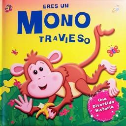 Cuentos De Regalo. Eres Un Mono Travieso